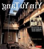 Yin Yu Tang: The Architecture And Daily Life Of A Chinese Ho